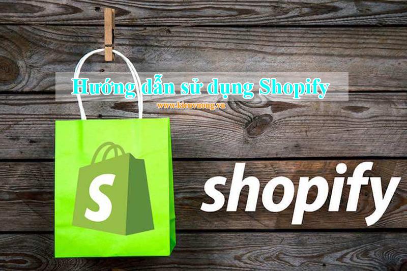 Hướng dẫn sử dụng Shopify